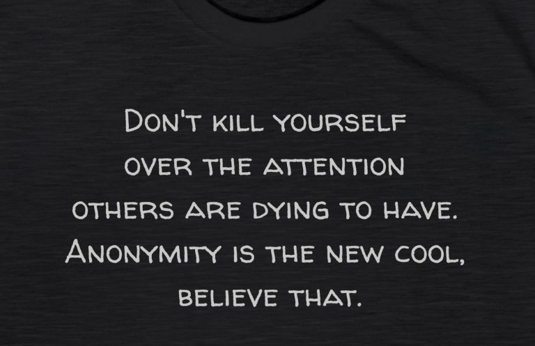Anonymity is the new cool t-shirt